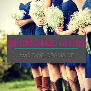 026: Bridesmaids blues- Avoiding Drama 101