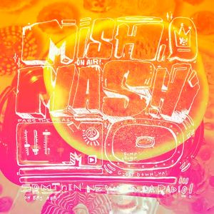 Mishmash Mo! @ Radio NULA radio station - Show 006