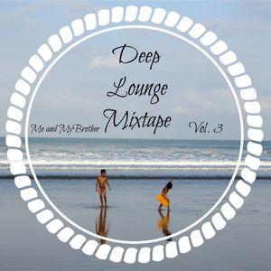 Me and MyBrother - Deep Lounge Mixtape Vol. 3