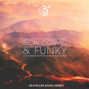 """Traveler's """"Slow, Cosmic & Funky"""" Mix"""