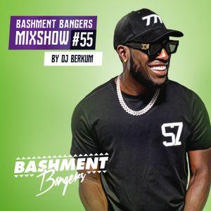 BASHMENTBANGERS MIXSHOW #55 BY DJ BERKUM