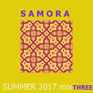 SAMORA ------->  Summer 2017 mixTHREE