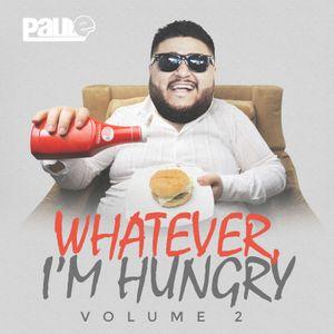 Paul E - Whatever Im Hungry Volume 2