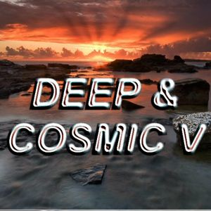 Deep & Cosmic V (Extended Mix)