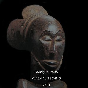 Garrigue Party Minimal Techno Vol.1