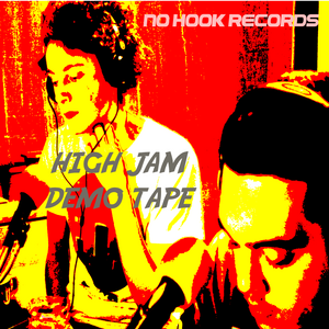 HIGH JAM DEMO TAPE RELEASE SPECIAL PRESENTED BY 6TH SENSEI 29.11.18 NO HOOK RECORDS