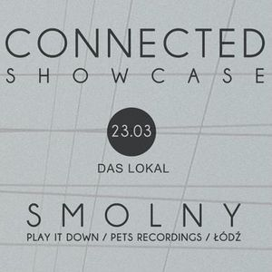 Connected Show Case meets Smolny, 23 March 2012 @ Das Lokal, Wroclaw