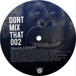 Don't Mix That – D.M.T Vol 2 Mixed by Chimpo
