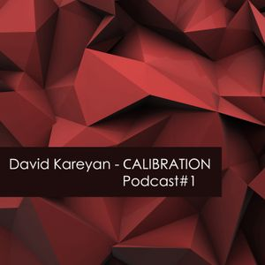 David Kareyan - Calibration_Podcast#1