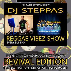 DJ Steppas - Reggae Vibez Show - Revival Edition (28-7-19)
