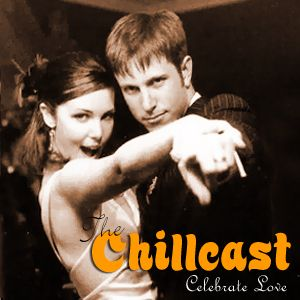 Chillcast #225: Celebrate Love