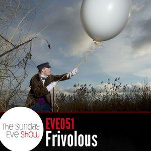 Sunday Eve Show (17.04.11): Frivolous