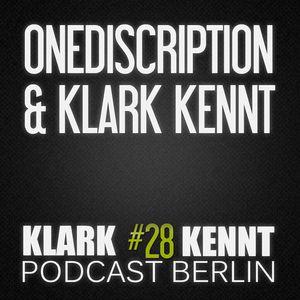 oneDiscription & Klark Kennt - Klark Kennt Podcast Berlin #28