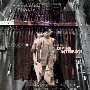DECKast #11 - Divine Interface mix