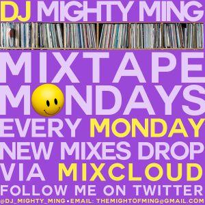 DJ Mighty Ming Presents: Mixtape Mondays 27
