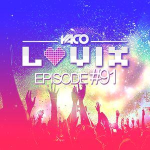 YACO DJ - LOVIX Episode 91