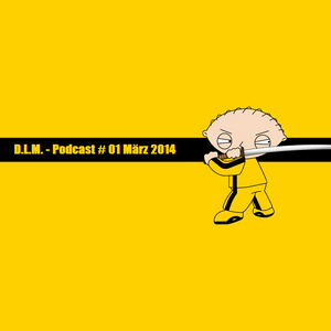 DLM - Podcast # 1 März 2014
