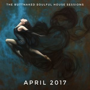 April 14th 2017 - Iain Willis pres The Buttnaked Soulful House Sessions