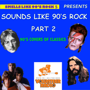 Smells Like 90's Rock presents Sounds Like 90's Rock PART 2: 90's Covers of Classics 4/17/16