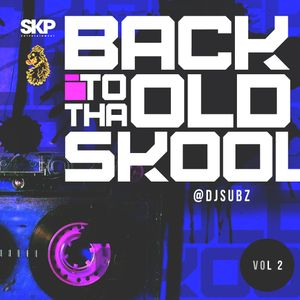 Dj Subz - Back to tha old skool Vol.2