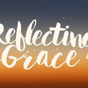 Grace: Reflecting - Audio
