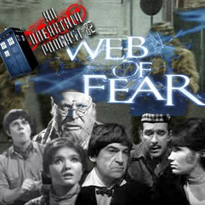 An Unearthly Podcast #82: The Web of Fear