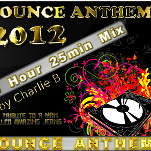 Bounce Anthems 2012 - 3 Hour + Set Mixed by Charlie_B