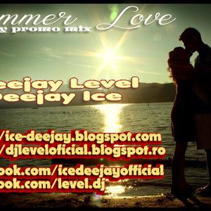 Dj Level & Dj Ice-Smmer Love(Promo Mix)