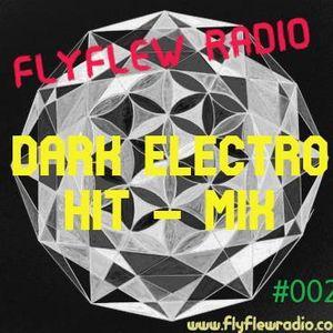 "DARK ELECTRO HIT-MIX #002 - (with DJ Joachim ""THE NIGHTFLY"")"