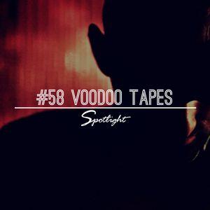 #58 Spotlight - Voodoo Tapes