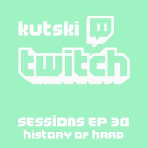 Kutski Twitch Live 30 (History of Hard)