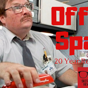 Sectarian Review 110: Office Space @ 20