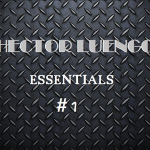 Hector Luengo Essential Mix #1