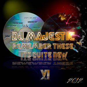Dj Majestic - Remember These? It's Quite New VI 2012