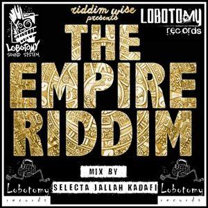 "Lobotomy Sound & Selecta Jallah Kadafi ""  The Empire Riddim 2015 "" Riddim Wise Records."