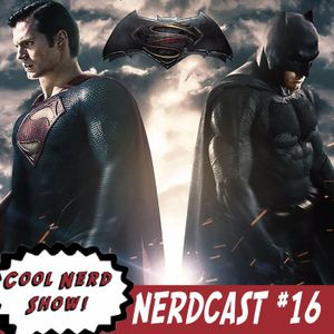 Cool Nerdcast #16 BvS or Just BS?