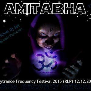 Amitabha , Psytrance Frequency Festival 2015 (RLP) 12.12.2015 (LIVE DJ SET )