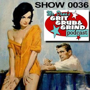 Mr. Dana's GRIT, GRUB & GRIND 36