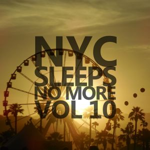 NYC Sleeps No More Vol 10 (IS IT SPRING YET?!)