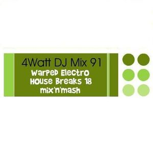 mix 91 - warped electro house breaks 18
