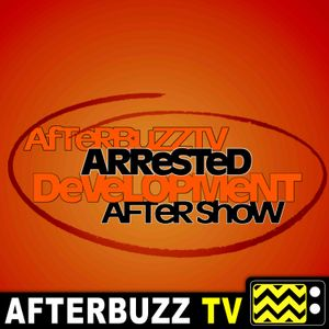 Arrested Development S:5 | Part Two Review (The Funkes) | AfterBuzz TV AfterShow