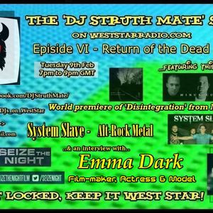 The DJ Struth Mate Show - Episode 6 - Return of the Dead Eyes