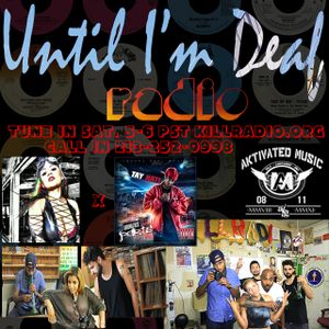Until I'm Deaf Radio on Killradio.org 8/16/2014