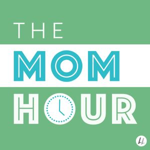 Listener Questions! The Mom Hour, Episode 175