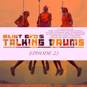 Saint Evo's Talking Drums Ep. 23