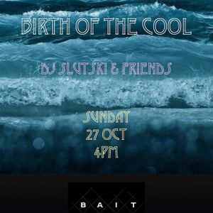 Birth Of The Cool 27-10-2013 Part 2