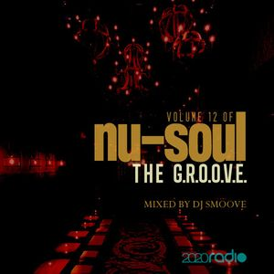 Chocolate Soul Presents: Nu~Soul Mix Vol. 12 ~ The G.R.O.O.V.E. mixed by djsmoove1967