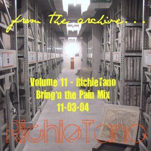 RichieTano Volume 11 - Bring'n the Pain Mix 11-03-04