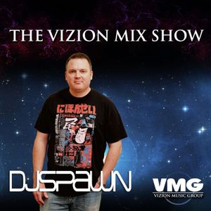 Vizion Mix Show Episode 143 DJ Spawn