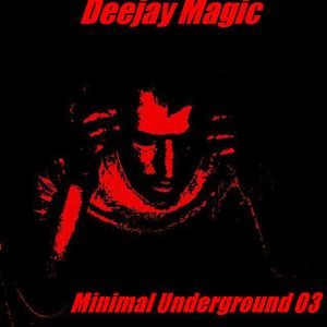 Deejay Magic - Minimal Underground III (2012-08 )